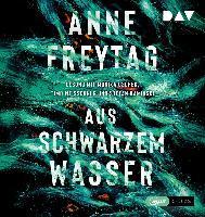 Aus schwarzem Wasser, 2 Audio-CD, - Anne Freytag