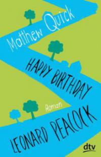 Happy Birthday, Leonard Peacock - Matthew Quick