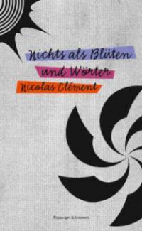 Nichts als Blüten und Wörter - Nicolas Clément