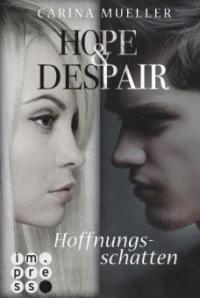Hope & Despair 1: Hoffnungsschatten - Carina Mueller