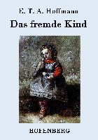 Das fremde Kind - E. T. A. Hoffmann