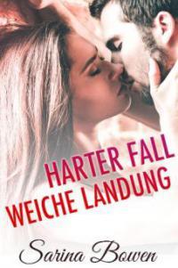 Harter Fall Weiche Landung (Die Gravity Reihe, #2) - Sarina Bowen