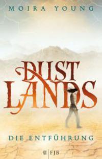 Dustlands - Die Entführung - Moira Young