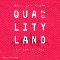 QualityLand 2.0 - Marc-Uwe Kling