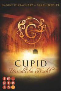 Cupid. Unendliche Nacht (Die Niemandsland-Trilogie, Band 2) - Nadine d'Arachart, Sarah Wedler
