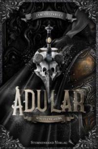 Adular (Band 1): Schutt und Asche - Jamie L. Farley