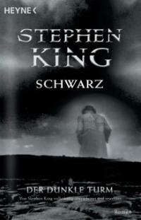 Der dunkle Turm 1. Schwarz - Stephen King