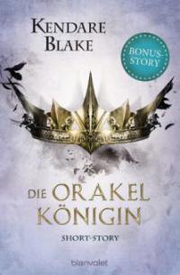 Die Orakelkönigin - Kendare Blake