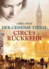 Der geheime Zirkel 02. Circes Rückkehr - Libba Bray