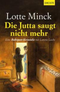 Die Jutta saugt nicht mehr - Lotte Minck