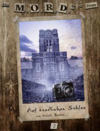 Ein MORDs-Team - Band 2: Auf tödlichen Sohlen (All-Age Krimi) - Nicole Böhm