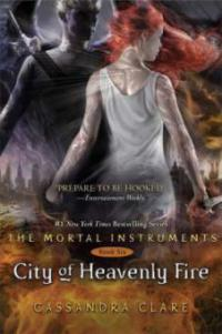 Mortal Instruments 06. City of Heavenly Fire - Cassandra Clare