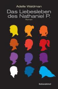 Das Liebesleben des Nathaniel P. - Adelle Waldman