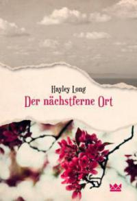 Der nächstferne Ort - Hayley Long