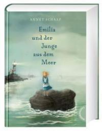 Emilia und der Junge aus dem Meer - Annet Schaap