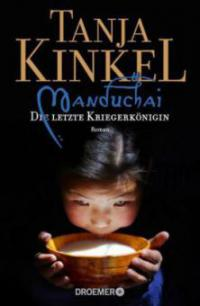 Manduchai - Die letzte Kriegerkönigin - Tanja Kinkel
