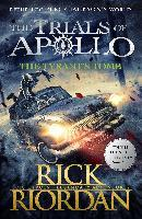 The Trials of Apollo Book - The Tyrant's Tomb - Rick Riordan