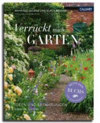 Verrückt nach Garten - Manfred Lucenz, Klaus Bender