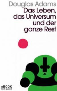 Das Leben, das Universum und der ganze Rest - Douglas Adams