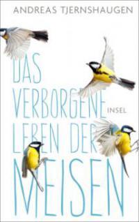 Das verborgene Leben der Meisen - Andreas Tjernshaugen