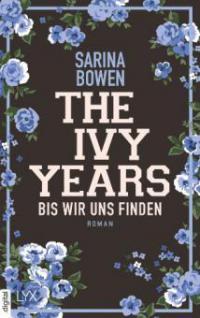 The Ivy Years - Bis wir uns finden - Sarina Bowen