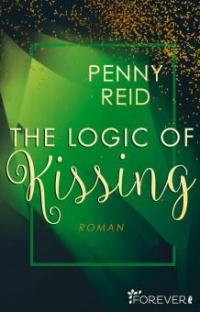 The Logic of Kissing - Penny Reid