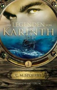 Die Legenden von Karinth. Bd.1 - C. M. Spoerri