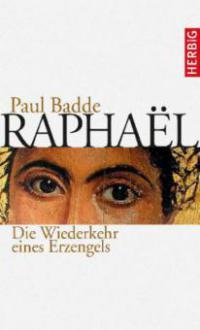Raphaël - Paul Badde