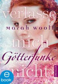 GötterFunke - Verlasse mich nicht - Marah Woolf