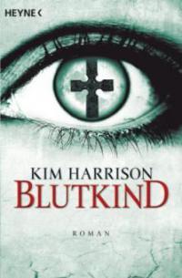 Blutkind - Kim Harrison