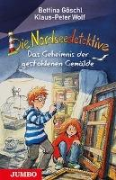 Die Nordseedetektive 08. Das Geheimnis der gestohlenen Gemälde - Bettina Göschl, Klaus-Peter Wolf