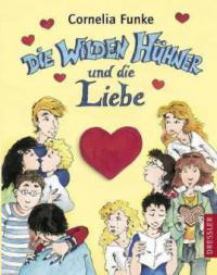 Die Wilden Hühner und die Liebe - Cornelia Funke