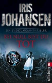 Bei null bist du tot - Iris Johansen
