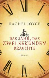Das Jahr, das zwei Sekunden brauchte - Rachel Joyce
