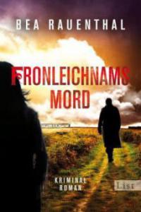 Fronleichnamsmord - Bea Rauenthal