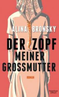 Der Zopf meiner Großmutter - Alina Bronsky