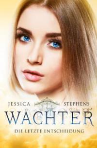 Wächter: Die letzte Entscheidung - Jessica Stephens