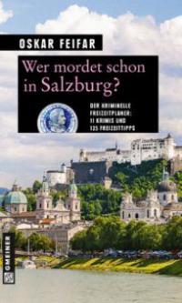 Wer mordet schon in Salzburg? - Oskar Feifar