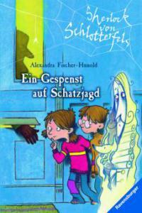 Sherlock von Schlotterfels 1: Ein Gespenst auf Schatzjagd - Alexandra Fischer-Hunold