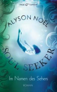 Soul Seeker - Im Namen des Sehers - Alyson Noël