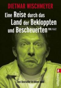 Eine Reise durch das Land der Bekloppten und Bescheuerten - Dietmar Wischmeyer