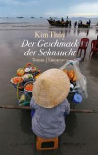 Der Geschmack der Sehnsucht - Kim Thúy