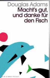 Macht`s gut und danke für den Fisch - Douglas Adams
