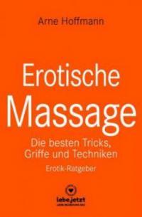 Erotische Massage | Erotischer Ratgeber - Arne Hoffmann