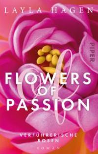 Flowers of Passion - Verführerische Rosen - Layla Hagen