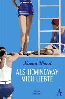 Als Hemingway mich liebte - Naomi Wood