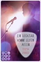Ein Rockstar kommt selten allein (Die Rockstar-Reihe 3) - Teresa Sporrer