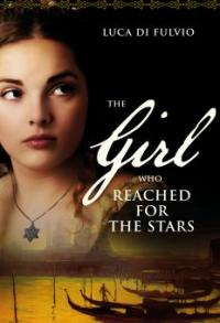 The Girl who Reached for the Stars - Luca Di Fulvio