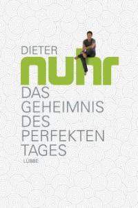 Das Geheimnis des perfekten Tages - Dieter Nuhr