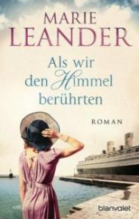 Als wir den Himmel berührten - Marie Leander